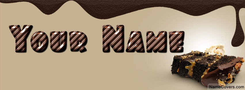 Chocolate Cake Images For Facebook : Chocolate Cake Name Cover - Facebook Timeline Cover